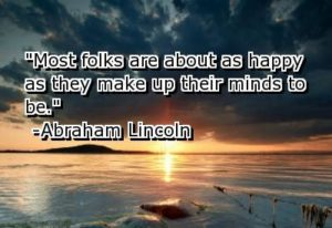 most-folks-are-about-as-happy-as-they-make-up-their-minds-to-be-happiness-quote